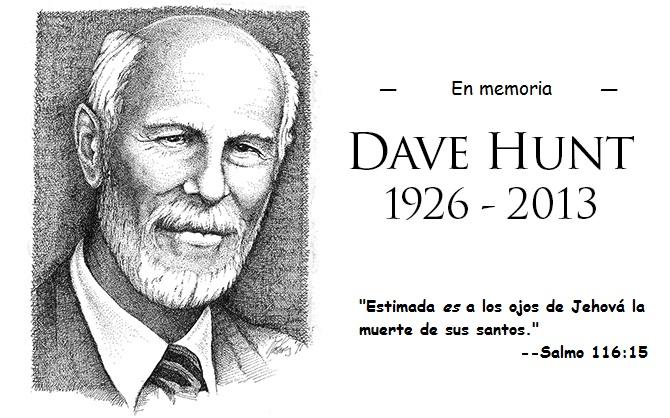 Dave Hunt descansa con el Señor
