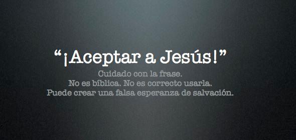 ¿Aceptar a Jesús?